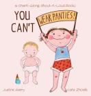 You Can't Wear Panties!: a Chant-Along, Shout-It-Loud Book! Cover Image