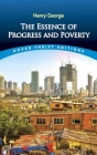 The Essence of Progress and Poverty (Dover Thrift Editions) Cover Image