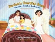 Daniela's Guardian Angel / Daniela's Ángel de la Guarda: A Bilingual Book Based on a True Story Cover Image