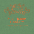 School of Alchemy: Spell-icious Cookery: 21 Recipes to Conjure in Your Kitchen Cover Image
