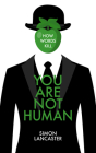You Are Not Human: How Words Kill Cover Image