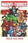 Marvel Comics: Trivia Quiz Book Cover Image