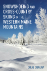 Snowshoeing and Cross-Country Skiing in the Western Maine Mountains Cover Image