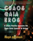 Chaos, Gaia, Eros: A Chaos Pioneer Uncovers the Three Great Streams of History Cover Image