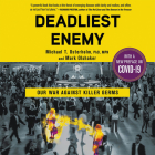 Deadliest Enemy: Our War Against Killer Germs Cover Image