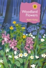 Woodland Flowers: Colourful past, uncertain future (British Wildlife Collection) Cover Image