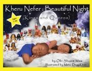 Kheru Nefer: Beautiful Night (Kings and Queens) Ages 7 to 10: Beautiful Night: Kings and Queens Cover Image