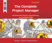 The Complete Project Manager: 2nd Edition: Integrating People, Organizational, and Technical Skills Cover Image