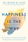 Happiness Is the Way: How to Reframe Your Thinking and Work with What You Already Have to Live the Life of Your Dreams Cover Image