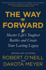 The Way Forward: Master Life's Toughest Battles and Create Your Lasting Legacy Cover Image