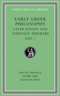 Early Greek Philosophy, Volume VI: Later Ionian and Athenian Thinkers, Part 1 (Loeb Classical Library #529) Cover Image