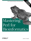 Mastering Perl for Bioinformatics: Perl Programming for Bioinformatics Cover Image