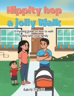 Hippity hop a jolly Walk: A rhyming guide on how to walk safely with your family Cover Image