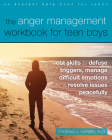 The Anger Management Workbook for Teen Boys: CBT Skills to Defuse Triggers, Manage Difficult Emotions, and Resolve Issues Peacefully Cover Image