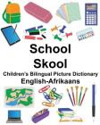 English-Afrikaans School/Skool Children's Bilingual Picture Dictionary Cover Image