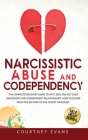 Narcissistic Abuse and Codependency: The Complete Recovery Guide to Spot, End, and Get Over Narcissistic and Codependent Relationships. How to Escape Cover Image