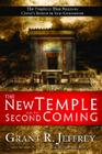 The New Temple and the Second Coming: The Prophecy That Points to Christ's Return in Your Generation Cover Image
