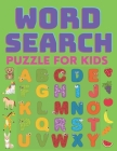 Word Search Puzzle for Kids: Fun Puzzles for kids ages 5 and up Cover Image