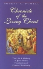 Chronicle of the Living Christ: The Life and Ministry of Jesus Christ: Foundations of Cosmic Christianity Cover Image