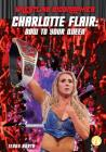 Charlotte Flair: Bow to Your Queen (Wrestling Biographies) Cover Image