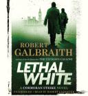 Lethal White Lib/E Cover Image