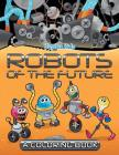 Robots of the Future (A Coloring Book) Cover Image