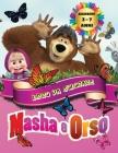 Masha e Orso - Libro da Colorare Bambini 3 - 7 Anni: Tutti felici con questo libro da colorare di Masha e Orso, i personaggi molto amati dai Bambini. Cover Image