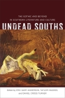 Undead Souths: The Gothic and Beyond in Southern Literature and Culture (Southern Literary Studies) Cover Image