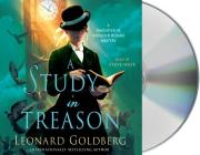 A Study in Treason: A Daughter of Sherlock Holmes Mystery (The Daughter of Sherlock Holmes Mysteries #2) Cover Image
