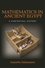 Mathematics in Ancient Egypt: A Contextual History Cover Image