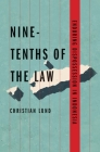 Nine-Tenths of the Law: Enduring Dispossession in Indonesia (Yale Agrarian Studies Series) Cover Image
