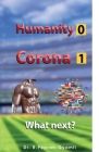 Humanity 0 Corona 1: What next? Cover Image