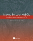 Making Sense of NoSQL: A guide for managers and the rest of us Cover Image