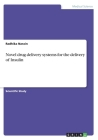 Novel drug delivery systems for the delivery of Insulin Cover Image