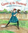 Queen of the Diamond: The Lizzie Murphy Story Cover Image