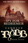 A Spy for the Redeemer: The Owen Archer Series - Book Seven Cover Image