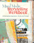 Mixed Media Storytelling Workbook: Art Journaling Inspiration, Words and Prompts Cover Image