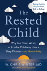The Rested Child: Why Your Tired, Wired, or Irritable Child May Have a Sleep Disorder--and How to Help Cover Image