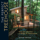The Perfect Treehouse: From Site Selection to Design & Construction Cover Image