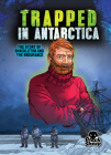Trapped in Antarctica: Shackleton and the Endurance Cover Image