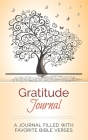 Gratitude Journal: A Journal Filled With Favorite Bible Verses Cover Image