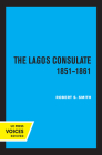 The Lagos Consulate 1851 - 1861 Cover Image