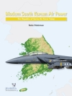 Modern South Korean Air Power: The Republic of Korea Air Force Today Cover Image