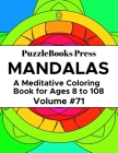 PuzzleBooks Press Mandalas: A Meditative Coloring Book for Ages 8 to 108 (Volume 71) Cover Image
