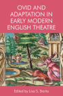 Ovid and Adaptation in Early Modern English Theatre Cover Image