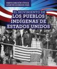 El Movimiento de Los Pueblos Indigenas de Estados Unidos (American Indian Rights Movement) (Participacion Civica: Luchar Por Los Derechos Civiles (Civic) Cover Image