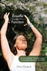 Breathe to Function: An Occupational Therapist's Guide to Managing Shortness of Breath Cover Image