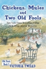 Chickens, Mules and Two Old Fools Cover Image