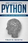 Deep Learning with Python: A Hands-On Guide for Beginners Cover Image