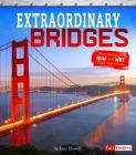 Extraordinary Bridges: The Science of How and Why They Were Built Cover Image